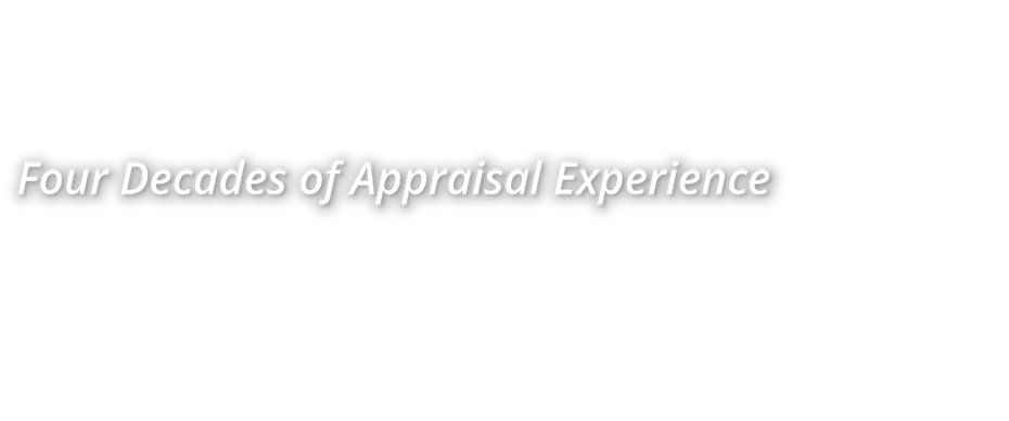Four Decades of Appraisal Experience
